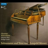 Leopold Mozart: Solo Sonatas and Trios / Christine Schornsheim; Ruediger Lotter; Sebastian Hess