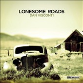 Dan Visconti: Lonesome Roads / Horszowski Trio