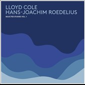 Hans-Joachim Roedelius (Keyboards/Producer)/Lloyd Cole: Selected Studies, Vol. 1 [Digipak] *