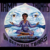 Irma Thomas: In Between Tears [Digipak]