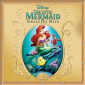 Various Artists: The  Little Mermaid Greatest Hits