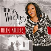 New Anointing/Helen Miller & New Anointing/Helen Miller (Religious): Time Is Winding Up