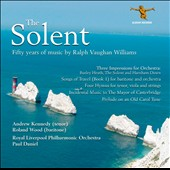 The Solent: Fifty Years of Music by Ralph Vaughan Williams / Andrew Kennedy, tenor; Roland Wood, baritone