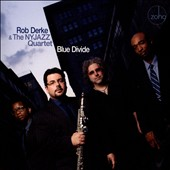 Rob Derke/Rob Derke & the NYJAZZ Quartet: Blue Divide