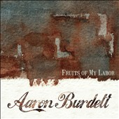 Aaron Burdett: Fruits of My Labor [Slipcase]