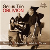 Oblivion - Works for piano trio by Paul Schoenfield, Piazzolla, Turina, Albeniz / Gelius Trio