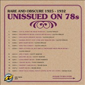 Various Artists: Unissued on 78s, Vol. 4: Rare and Obscure (1925-1932)