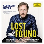 Lost and Found - Oboe concertos by Franz Anton Hoffmeister, Ludwig August Lebrun, Josef Fiala, Jan Antonín Kozeluh / Albrecht Mayer, oboe