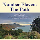 Number Eleven: The Path - Electronic music of Jerry Gerber: Music for Twelve Instruments; Small Matters; The Galaxies; Symphony No. 7