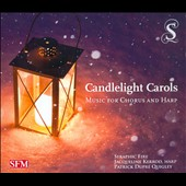 Patrick Dupré Quigley/Seraphic Fire/Jacqueline Kerrod: Candlelight Carols: Music for Chorus and Harp *