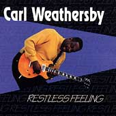 Carl Weathersby: Restless Feeling