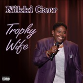 Nikki Carr: Trophy Wife [PA]