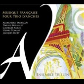 French music for reed trio - works by Tansman, Milhaud, Auric, Tomasi, Ibert / Ensemble Trielen