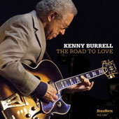 Kenny Burrell: The Road to Love