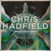 Chris Hadfield: Space Sessions: Songs from a Tin Can