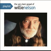 Willie Nelson: Playlist: The Very Best Gospel of Willie Nelson