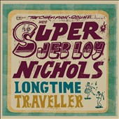 Jeb Loy Nichols: Long Time Traveller [Slipcase] *
