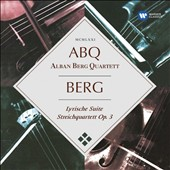 Alban Berg: Lyric Suite; String Quartet, Op. 3 / Alban Berg Quartett
