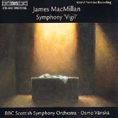 MacMillan: Symphony Vigil / Vänskä, BBC Scottish SO, et al