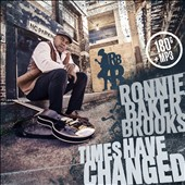 Ronnie Baker Brooks: Times Have Changed [1/20]