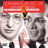 Chamber Music of Herrmann & Moross / Texas Festival Ensemble