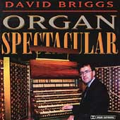 Organ Spectacular - Walton, Faur&eacute;, et al / David Briggs