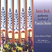 The Organ Music of Pamela Decker / Janice Beck