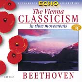 Vienna Classicism in Slow Movements Vol 3 - Beethoven