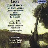 Liszt: Choral Works for Male Voices / Tóth, Boros, et al