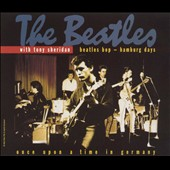 The Beatles/Tony Sheridan: Beatles Bop: Hamburg Days