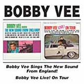 Bobby Vee: Bobby Vee Sings the New Sound from England!/Bobby Vee Live! on Tour