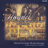 Handel: Royal Fireworks Music, Water Music / Pearlman, et al
