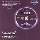 Reich: Music for 18 Musicians / Amadinda Percussion Group