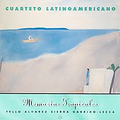 Cuarteto LatinoAmericano - Memorias Tropicales