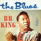 B.B. King: The Blues [Bonus Tracks]