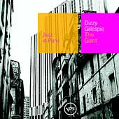 Dizzy Gillespie: Jazz in Paris: The Giant
