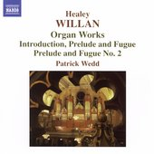 Willan: Organ Works / Patrick Wedd