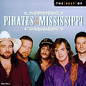Pirates of the Mississippi: The Best of the Pirates of the Mississippi