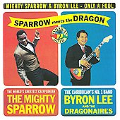 Mighty Sparrow/Byron Lee: Only a Fool