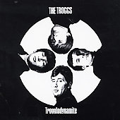 The Troggs: Trogglodynamite [Bonus Tracks]