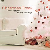 Various Artists: Christmas Break: Relaxing Jazz for the Holidays [Remaster]