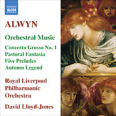 Alwyn: Orchestral Music - Concerto Grosso no 1, Pastoral Fantasia, etc / Lloyd-Jones, Royal Liverpool PO, et al