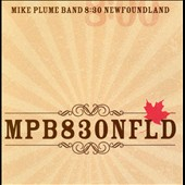 Mike Plume Band/Mike Plume: 8:30 Newfoundland *