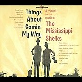 Various Artists: Things About Comin' My Way: A Tribute to the Music of the Mississippi Sheiks [Digipak]