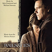 Kyle Eastwood/Michael Stevens (Guitar/Keyboards): Rails & Ties [Music from the Motion Picture]
