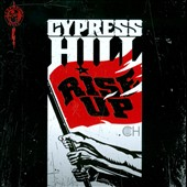 Cypress Hill: Rise Up [Clean]