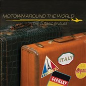 Various Artists: Motown Around The World: The Classic Singles
