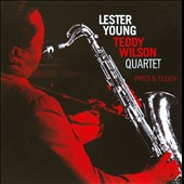 Lester Young (Saxophone)/Teddy Wilson: Pres and Teddy