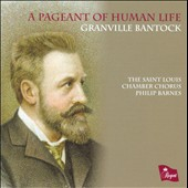 Bantock: Pageant Of Human Life