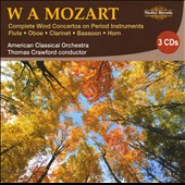 W.A. Mozart: Complete Wind Concertos on Period Instruments
